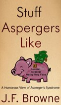 Stuff Aspergers Like: A Humorous View of Asperger's Syndrome
