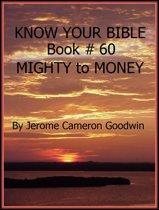 MIGHTY to MONEY - Book 60 - Know Your Bible