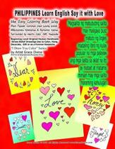 PHILIPPINES Learn English Say it with Love The Easy Coloring Book Way Most Popular Common Used Loving Words Affectionate Nicknames & Romantic Names Surrounded by Hearts Color, Gift, Keepsake