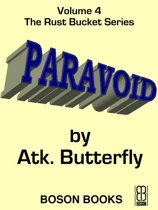 Paravoid: Book 4, The Rust Bucket Universe Series