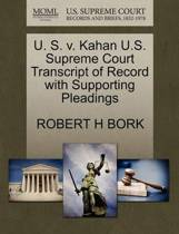 U. S. V. Kahan U.S. Supreme Court Transcript of Record with Supporting Pleadings