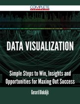 Data Visualization - Simple Steps to Win, Insights and Opportunities for Maxing Out Success