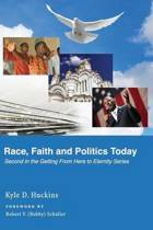 Race, Faith and Politics Today