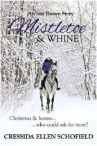 Mistletoe & Whine