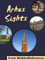 Arhus Sights: a travel guide to the top attractions in Arhus, Denmark (Mobi Sights)