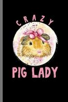 Crazy Pig Lady: For Dogs Puppy Animal Lovers Cute Animal Composition Book Smiley Sayings Funny Vet Tech Veterinarian Animal Rescue Sar
