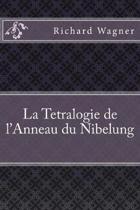 La Tetralogie de l'Anneau Du Nibelung