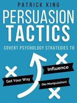 Persuasion Tactics (Without Manipulation)