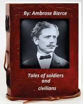 Tales of Soldiers and Civilians.by Ambrose Bierce (Original Version)