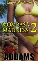 Mombasa Madness 2: Kelly's Quickie's #6