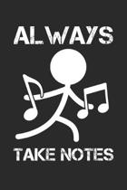 Always Take Notes: Music Musician ruled Notebook 6x9 Inches - 120 lined pages for notes, drawings, formulas - Organizer writing book plan