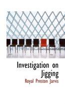 Investigation on Jigging