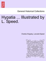 Hypatia ... Illustrated by L. Speed.