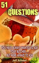 51 Questions You Have Always Wanted to Ask Your Butcher, but Were Afraid to Ask