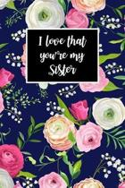 I Love That You're My Sister