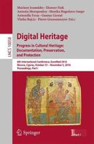 Digital Heritage. Progress in Cultural Heritage