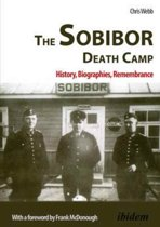 The Sobibor Death Camp - History, Biographies, Remembrance