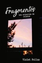 Fragmentos: una coleccion de relatos