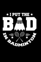 I Put the Bad in Badminton