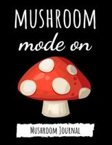 Mushroom Mode On: Cute College Ruled Journal / Notebook / Notepad, Gifts For Mushrooms Lovers, Perfect For School