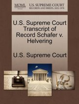 U.S. Supreme Court Transcript of Record Schafer V. Helvering
