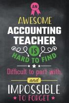 An Awesome Accounting Teacher Is Hard to Find Difficult to Part with and Impossible to Forget