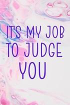 It's My Job To Judge You: Psychologist Notebook Journal Composition Blank Lined Diary Notepad 120 Pages Paperback Pink
