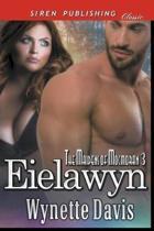 Eielawyn [The Maidens of Mocmoran 3] (Siren Publishing Classic)
