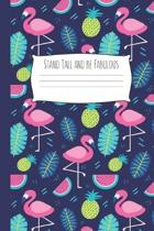 Stand Tall and be Fabulous: Flamingo Gifts for Woman Blank Lined Notebook Journal & Planner - 6 x 9 inches, College Ruled Lined,110 Pages