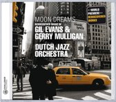 Moon Dreams - Rediscovered Works Of Gil Evans & Ge