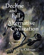 Decline and Fall of Alternative Civilization