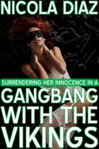 Surrendering Her Innocence In A Gangbang With The Vikings!