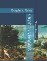 Orpheus Rooms: Graphing Grids
