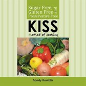Sugar Free, Gluten Free and Preservative Free Kiss Method of Cooking