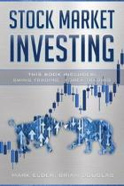 Stock Market Investing: This Book Includes: Swing Trading, Forex Trading