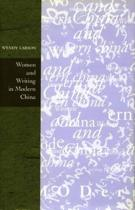 Women and Writing in Modern China