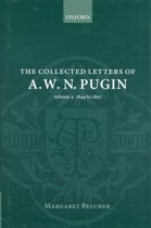 The Collected Letters of A. W. N. Pugin