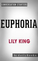 Euphoria: by Lily King   Conversation Starters
