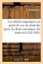 Les Articles Organiques Au Point de Vue Du Droit Des Gens, Du Droit Canonique, Du Droit Civil