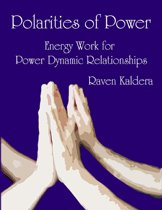 Polarities of Power: Energy Work for Power Dynamic Relationships