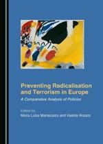 Preventing Radicalisation and Terrorism in Europe: A Comparative Analysis of Policies
