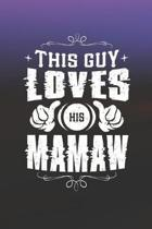 This Guy Loves His Mamaw: Family life Grandma Mom love marriage friendship parenting wedding divorce Memory dating Journal Blank Lined Note Book