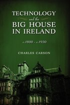 Technology and the Big House in Ireland, C. 1800-C.1930