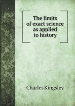 The Limits of Exact Science as Applied to History