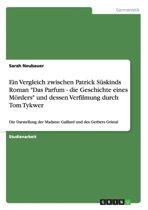 Ein Vergleich Zwischen Patrick S skinds Roman Das Parfum - Die Geschichte Eines M rders Und Dessen Verfilmung Durch Tom Tykwer