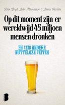Op dit moment zijn er wereldwijd 45 miljoen mensen dronken en 1338 andere nutteloze feiten