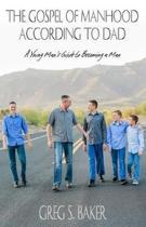 The Gospel of Manhood According to Dad