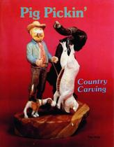 Country Carving (Pig Pickina)