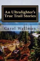 An Ultralighter's True Trail Stories