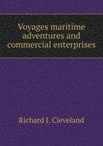 Voyages Maritime Adventures and Commercial Enterprises